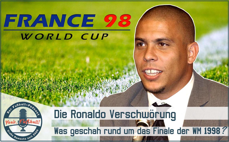 WM 1998: Die Ronaldo-Verschwörung