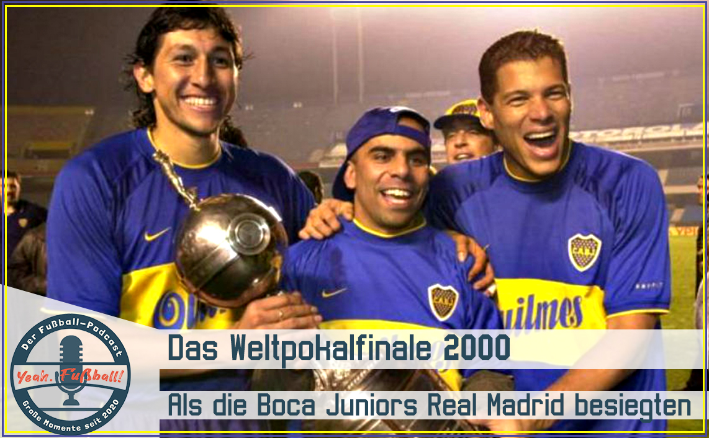 Der Weltpokalsieg der Boca Juniors 2000