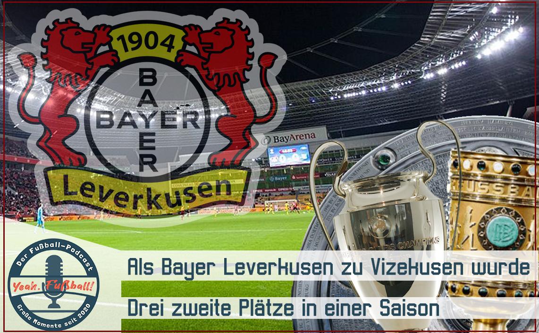 Wie Bayer Leverkusen zu Bayer Vizekusen wurde